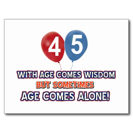 Quotes About Being 35 Years Old: 45 Year Old Birthday Quotes. QuotesGram