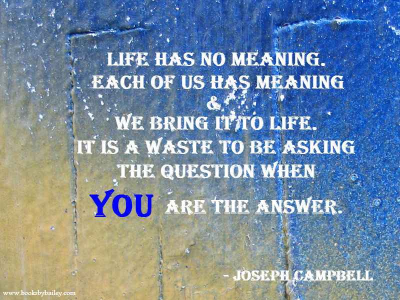 Meaning Of Life Quotes Quotesgram