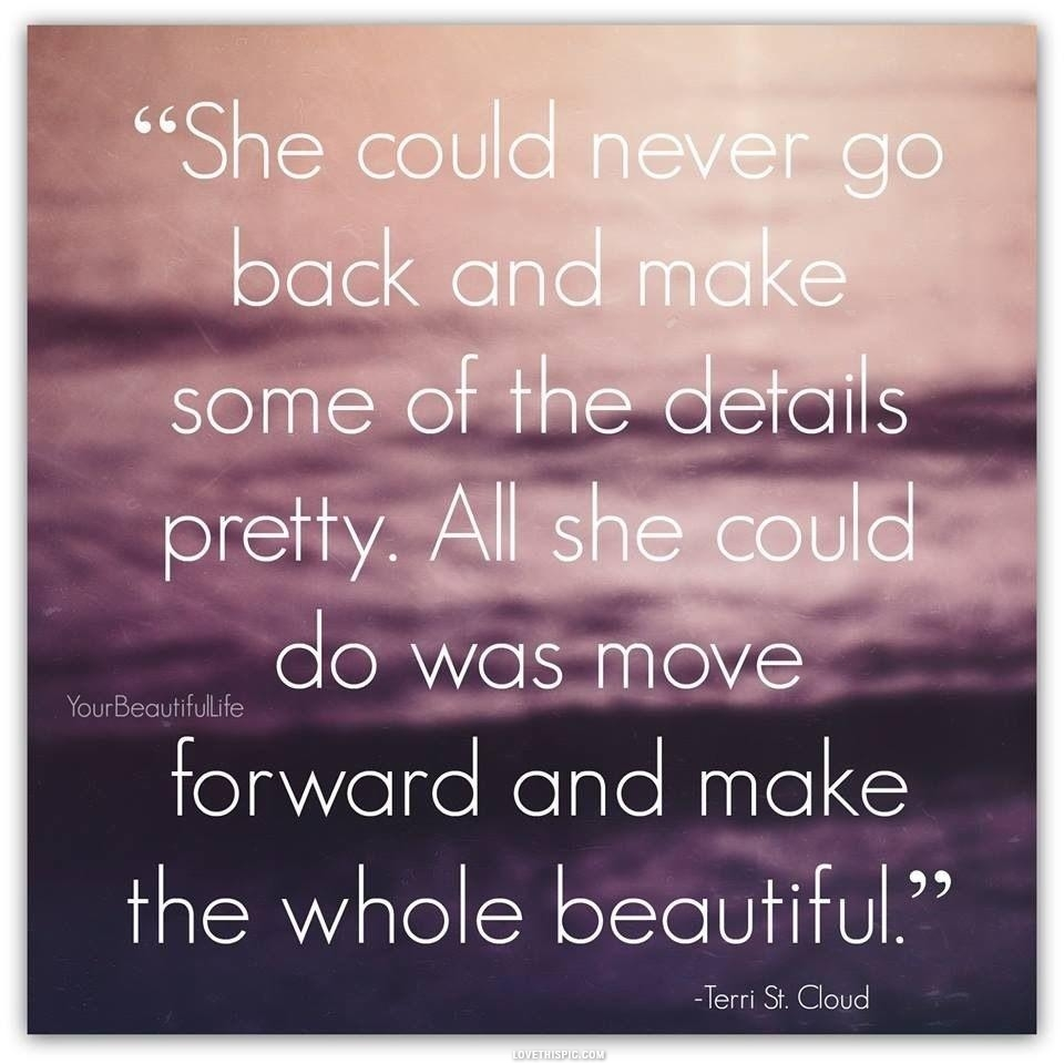 Life quotes forward moving Quotes About