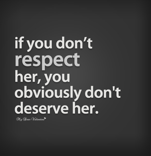 Quotes On Respect Of Woman: Respect Her Quotes. QuotesGram
