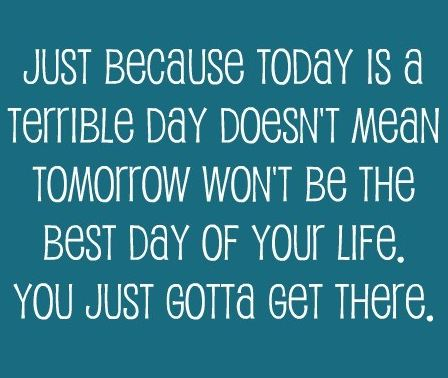 Quotes for someone having a bad day