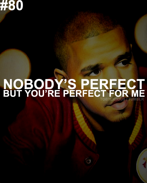 j cole nobodys perfect quotes quotesgram. Black Bedroom Furniture Sets. Home Design Ideas