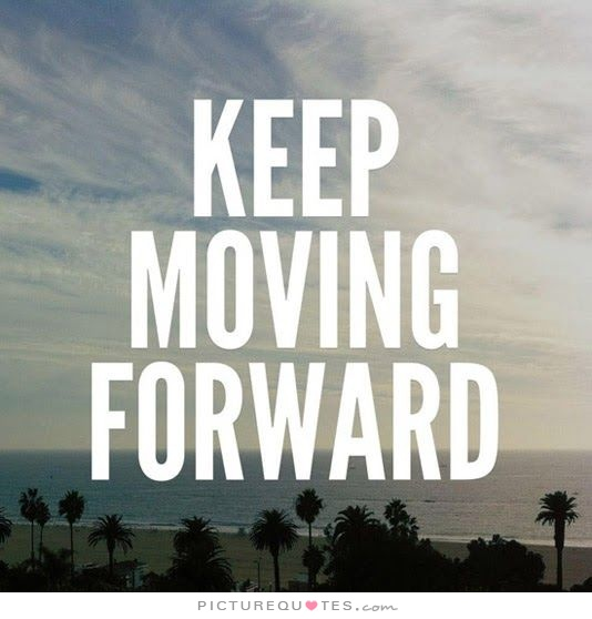 Keep Moving On Quotes: Quotes About Moving Forward At Work. QuotesGram