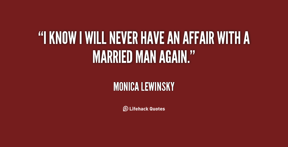 Quotes about a married man having an affair