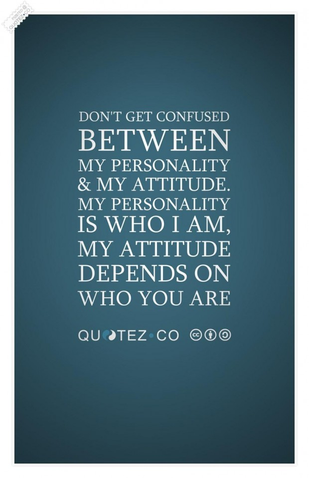 Personality And Attitude Quotes. QuotesGram