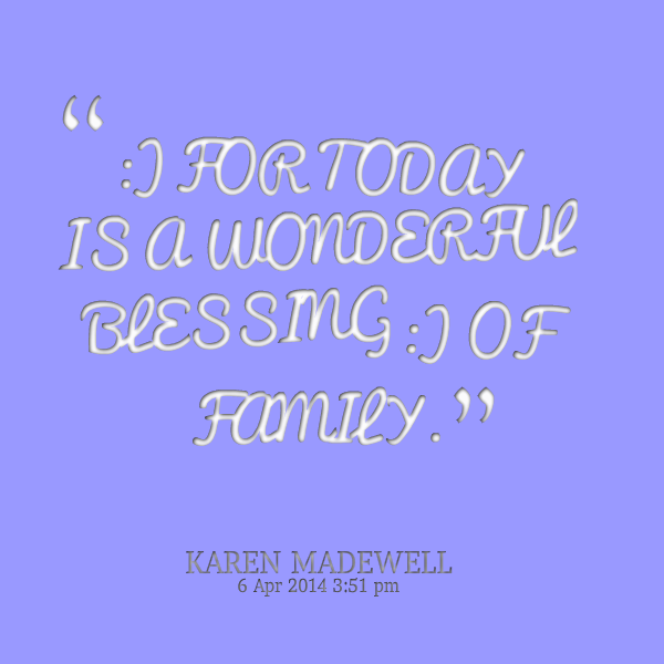 Inspirational Quotes About Positive: Family Blessings Quotes. QuotesGram