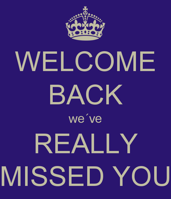 Sad I Miss You Quotes For Friends: Welcome Back We Missed You Quotes. QuotesGram