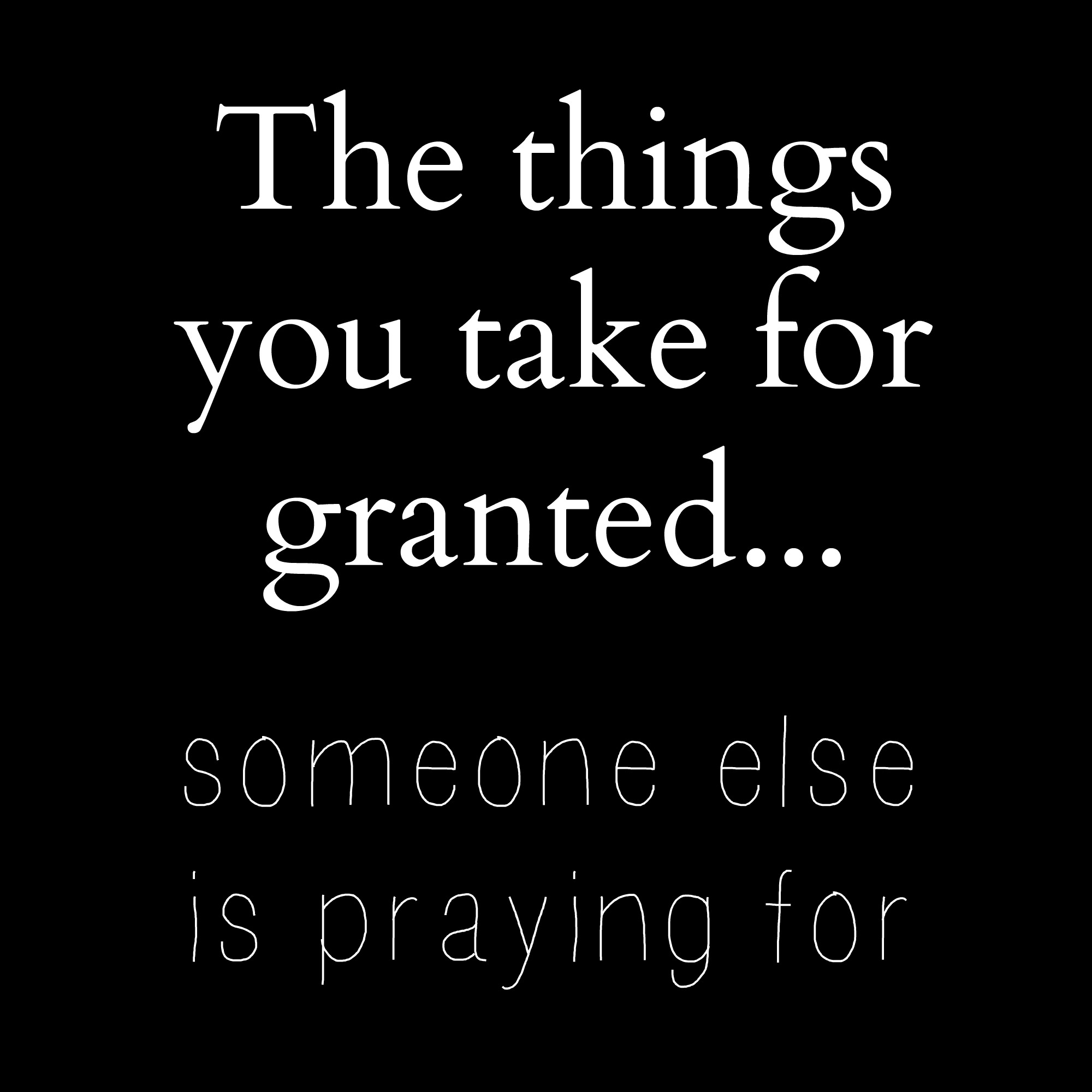 the consequences of taking things for granted What does taken for granted mean could you provide i guess that i take a lot of things for granted if a person is taking you for granted it means that.