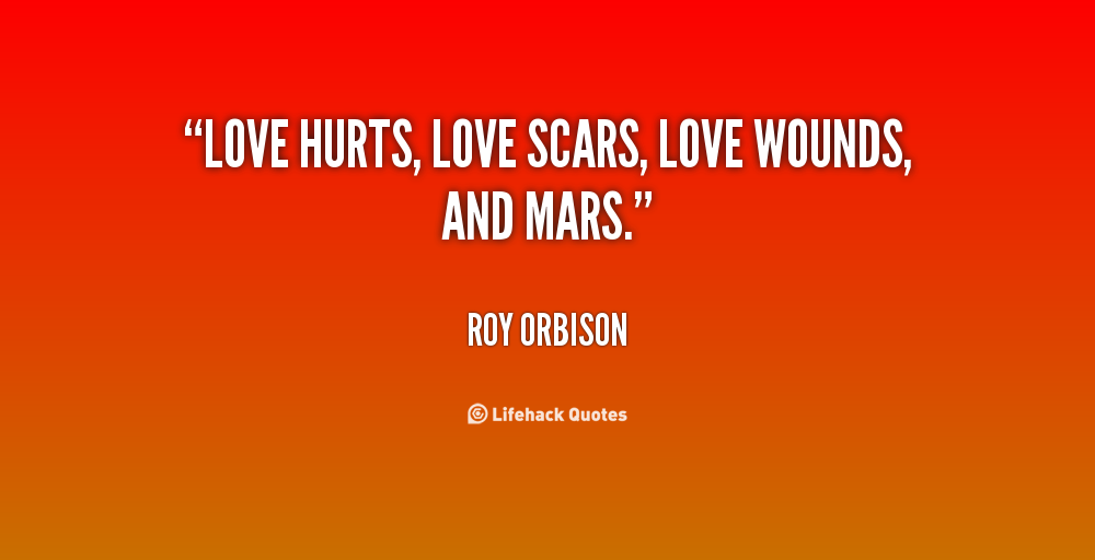 Feelings Heal Love Pain Quote Scars: Quotes About Scars. QuotesGram