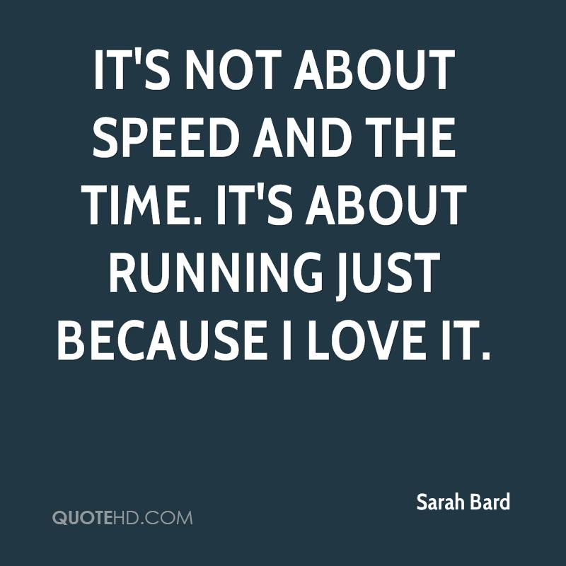 I Love You Quotes: Speed Running Quotes. QuotesGram