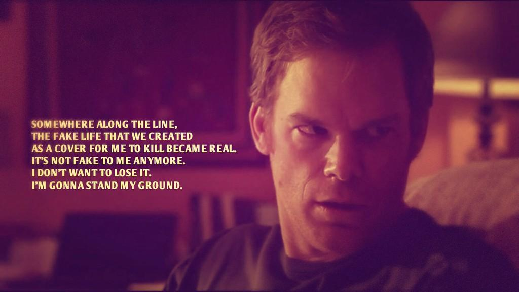 Dexter Season 7 Quotes About Love : Quotes From Dexter. QuotesGram