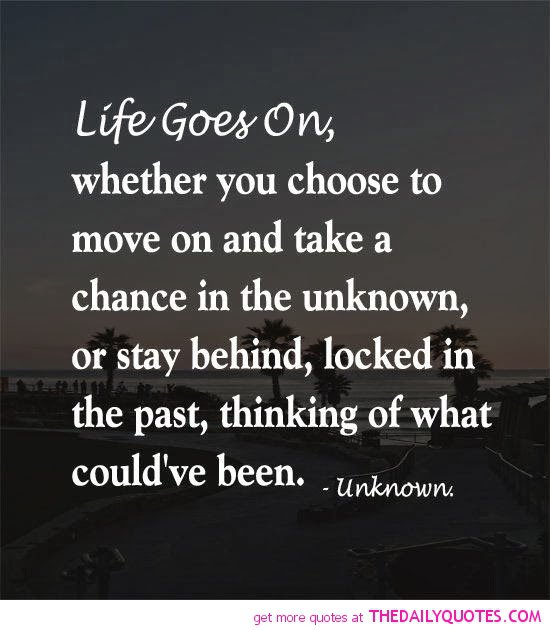 Change Or Die Quote: Life Goes On Quotes. QuotesGram