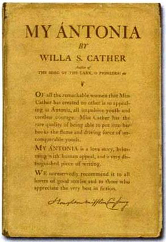 my antonia quotes Analysis my antonia (1918) willa cather (1873-1947) wallace stegner if, as is often said, every novelist is born to write one thing, then the one thing that willa.