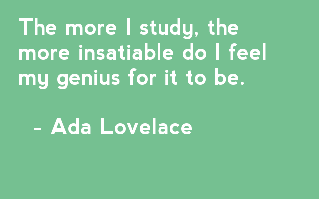 the early life of ada lovelace 1 lord byron was her father although ada lovelace was english poet lord  george gordon byron's only legitimate child, he was hardly an.