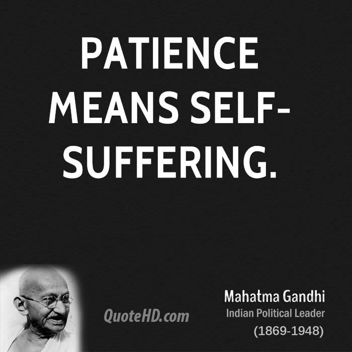 Famous Gandhi Quotes: Patience Ghandi Quotes. QuotesGram