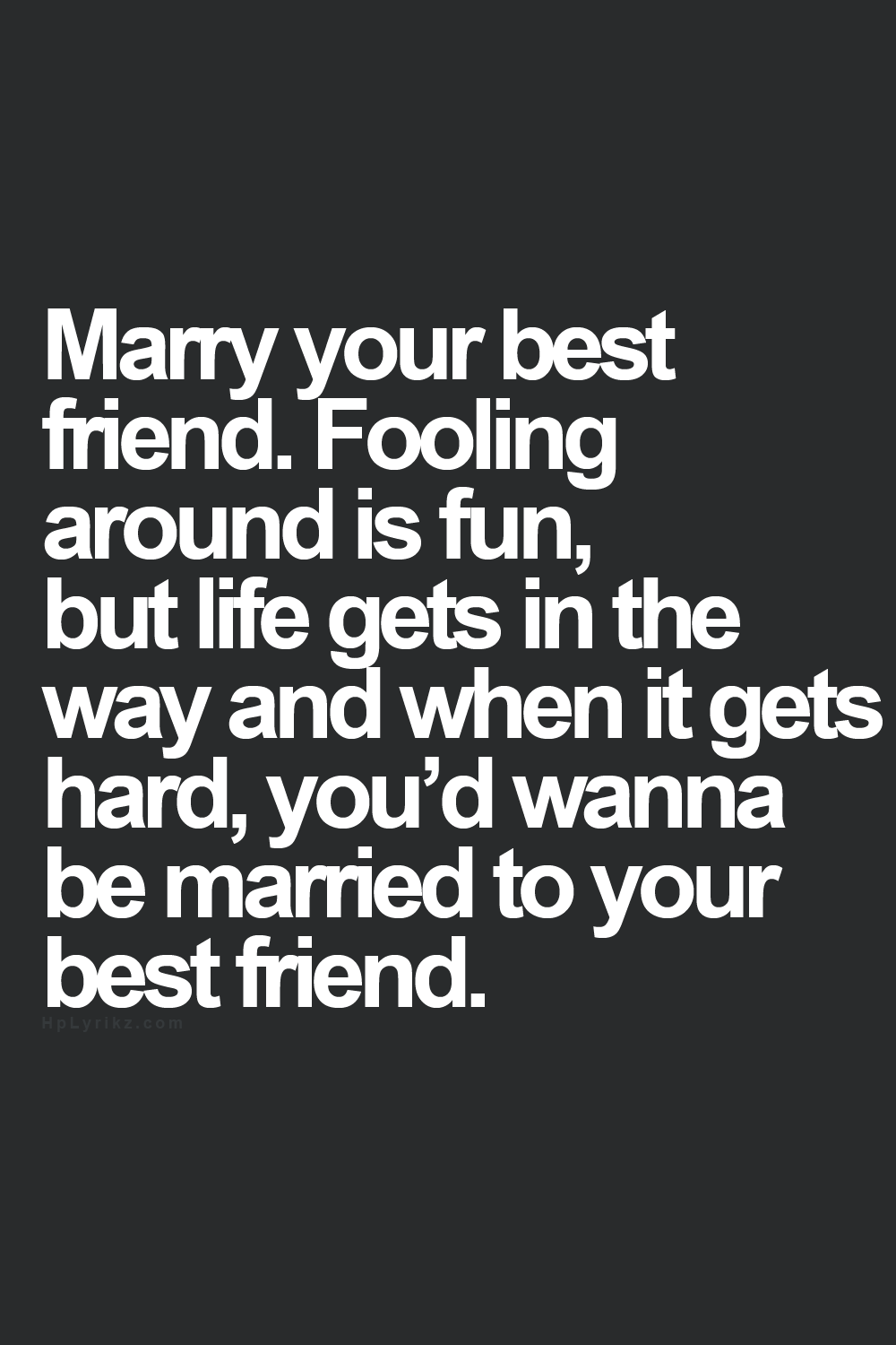 Quotes About Marrying Your Best Friend. QuotesGram