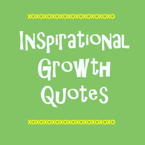 Inspirational Quotes For Business Growth: Growth Quotes. QuotesGram
