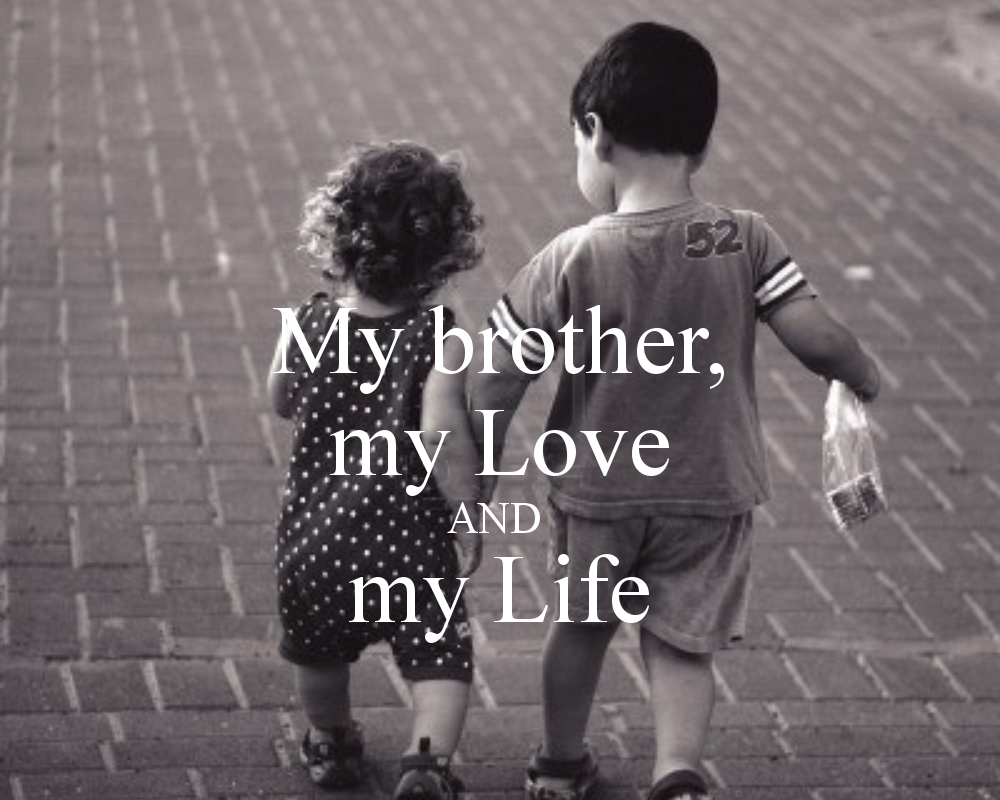 Funny Quotes About Brotherly Love : Funny Quotes I Love My Brother. QuotesGram