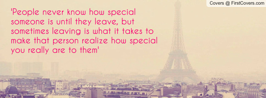 Someone Special Quotes And Sayings Quotesgram: Quotes About Leaving Someone Special. QuotesGram