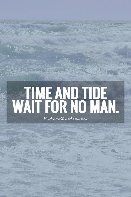 "Short Essay on ""Time and Tide Waits for No Man"""