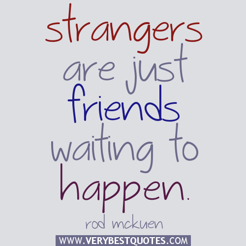 Stranger Quotes: Wait For Your Best Friend Quotes. QuotesGram