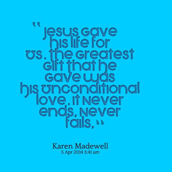 Jesus Unconditional Love Quotes. QuotesGram