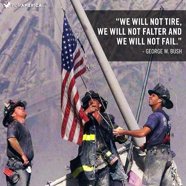9 11 Never Forget Quotes: Bush Quotes About 9 11. QuotesGram