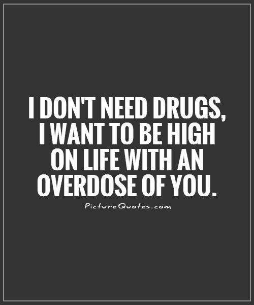 I Want To Cuddle With You Quotes: Drug Quotes And Sayings. QuotesGram