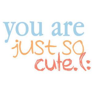Cute quotes so 491 Cute