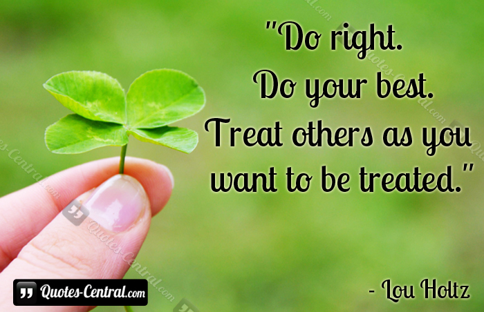Right Quotes Treat Others. QuotesGram