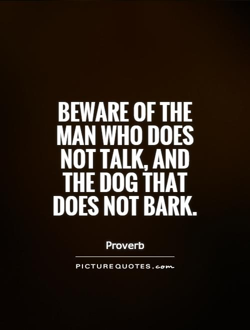 It Is Not The Bark Of A Dog Quote
