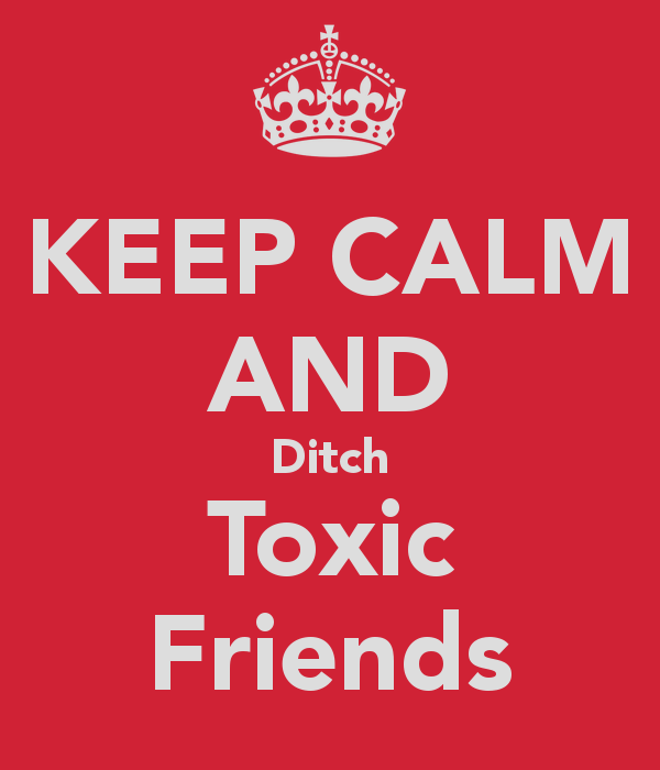 Friends quotes toxic 25 Best
