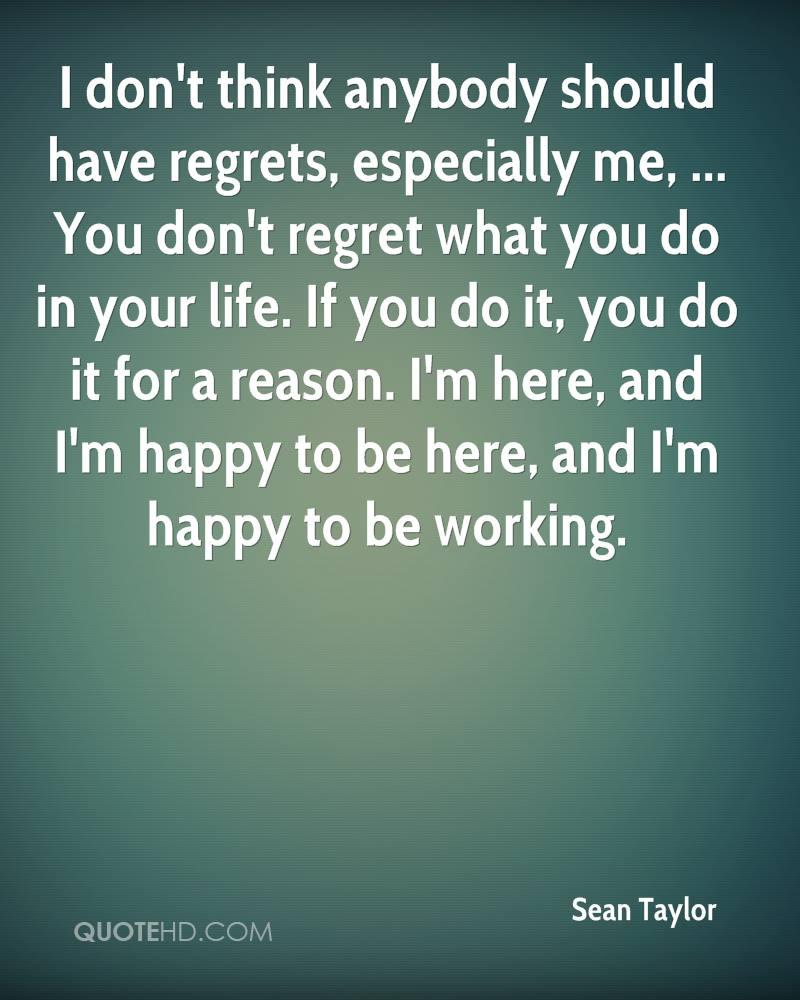 I Regret Tattoo Quotes Quotesgram: Dont Have Regrets Quotes. QuotesGram