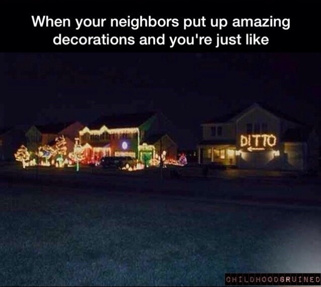 Neighbors 2014 funny quotes quotesgram for Christmas decoration quotes