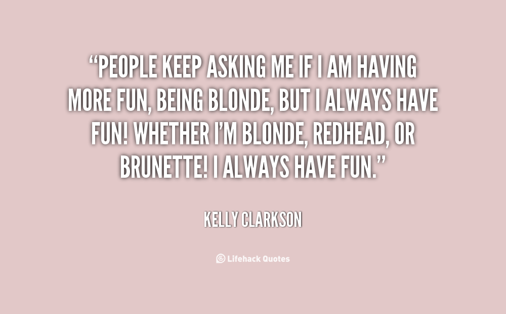 Funny Quotes About Being Blonde QuotesGram