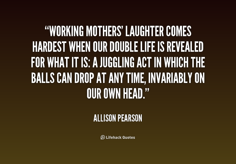 Working Mother Quotes ...