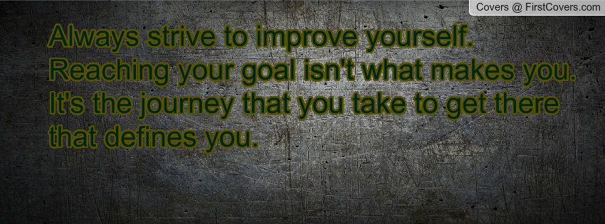 Always Strive To Improve Yourself To Become Better Today: Strive To Improve Quotes. QuotesGram