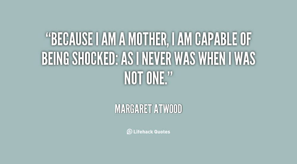Quotes About Being A Mom To A Son I Am A Mother Quotes. ...
