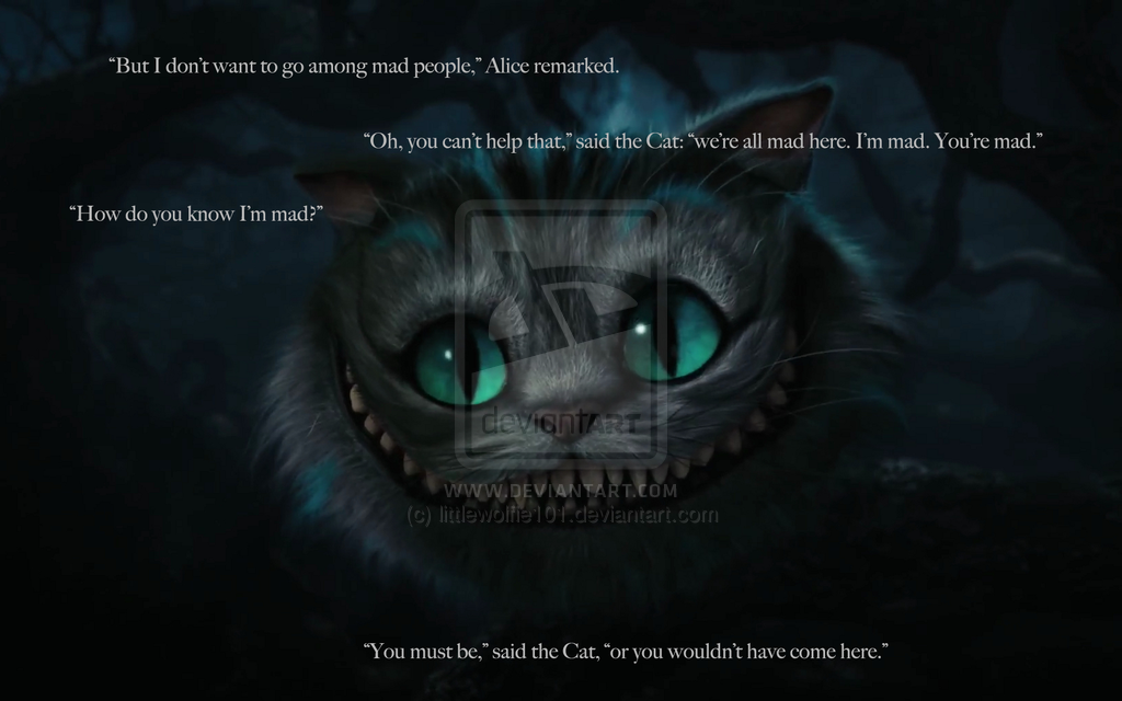 Cheshire Cat From Alice In Wonderland Madness Quotes Quotesgram