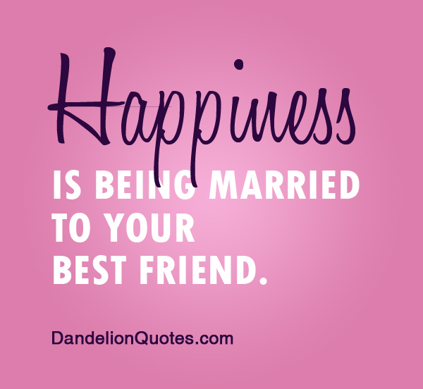 Quotes For Happy Friendship: Being Married To Your Best Friend Quotes. QuotesGram