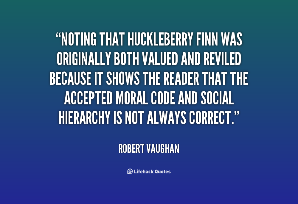 Huck Finn Quotes About Morality. QuotesGram |Conscience Huck Finn Quotes