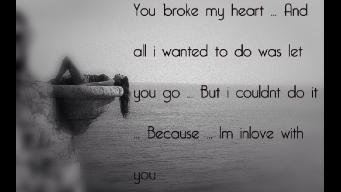 Matters Of The Heart Quotes Quotesgram: You Broke My Heart Quotes. QuotesGram