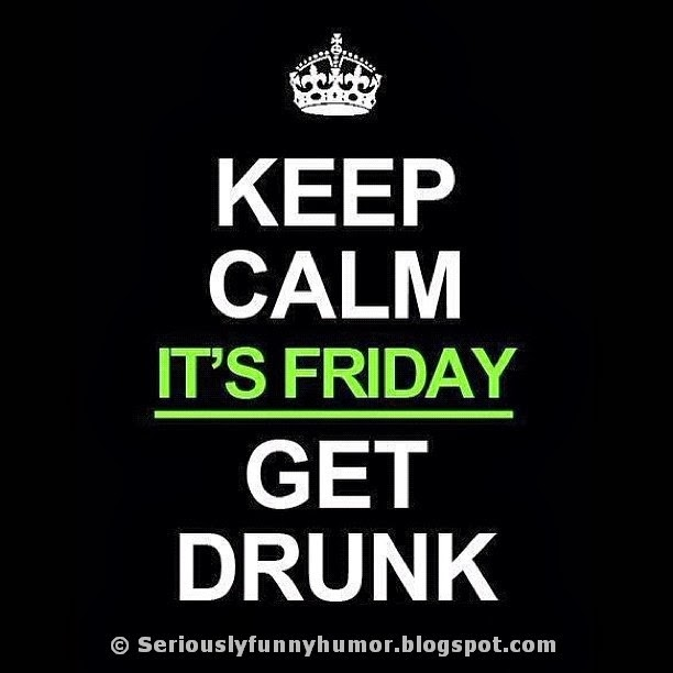 Drunk Quotes Funny Animal Quotesgram: Keep Calm Its Friday Quotes. QuotesGram