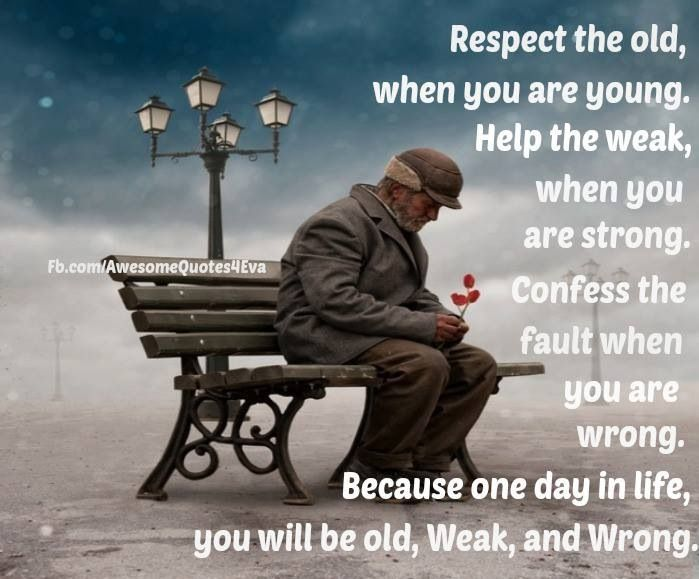 Respect Your Elders >> Respect Elderly Quotes And Sayings. QuotesGram