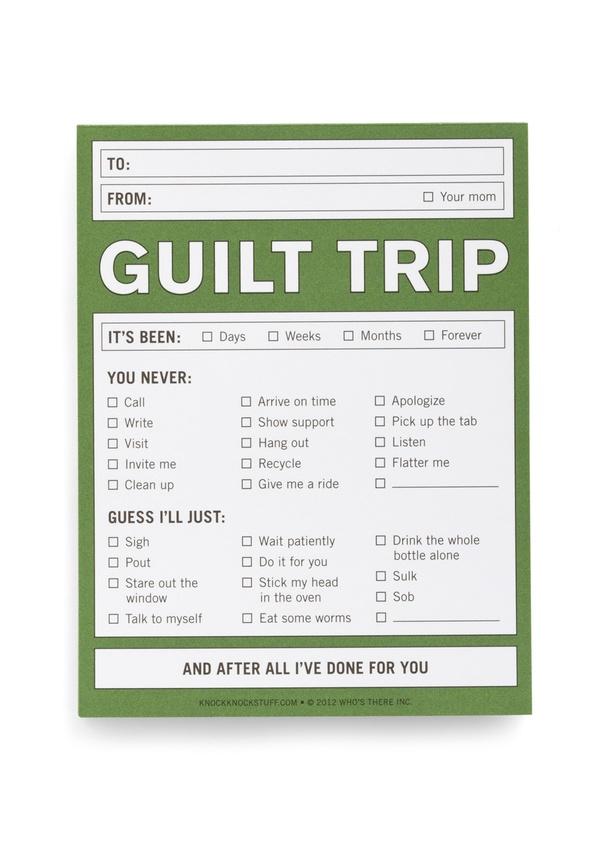 Guilt Trip Quotes. QuotesGram |Quotes About Guilt Trips