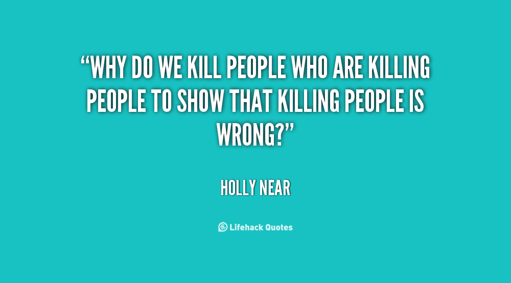 Quotes About Murdering People Quotesgram