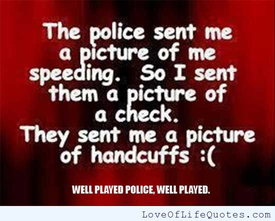 Humor Quotes And Sayings: Funny Cop Quotes. QuotesGram