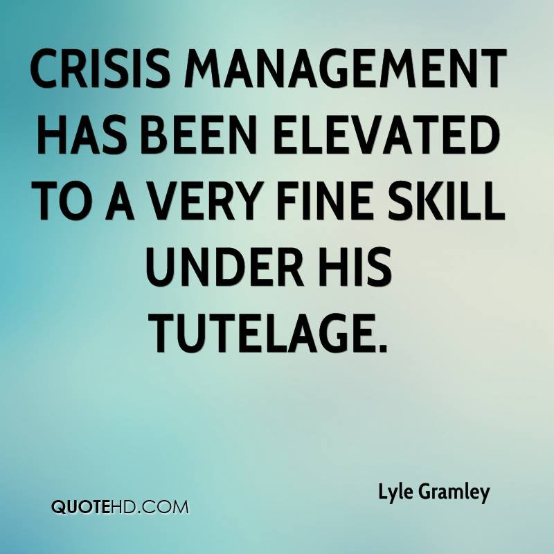 Crisis Management Quotes Quotesgram