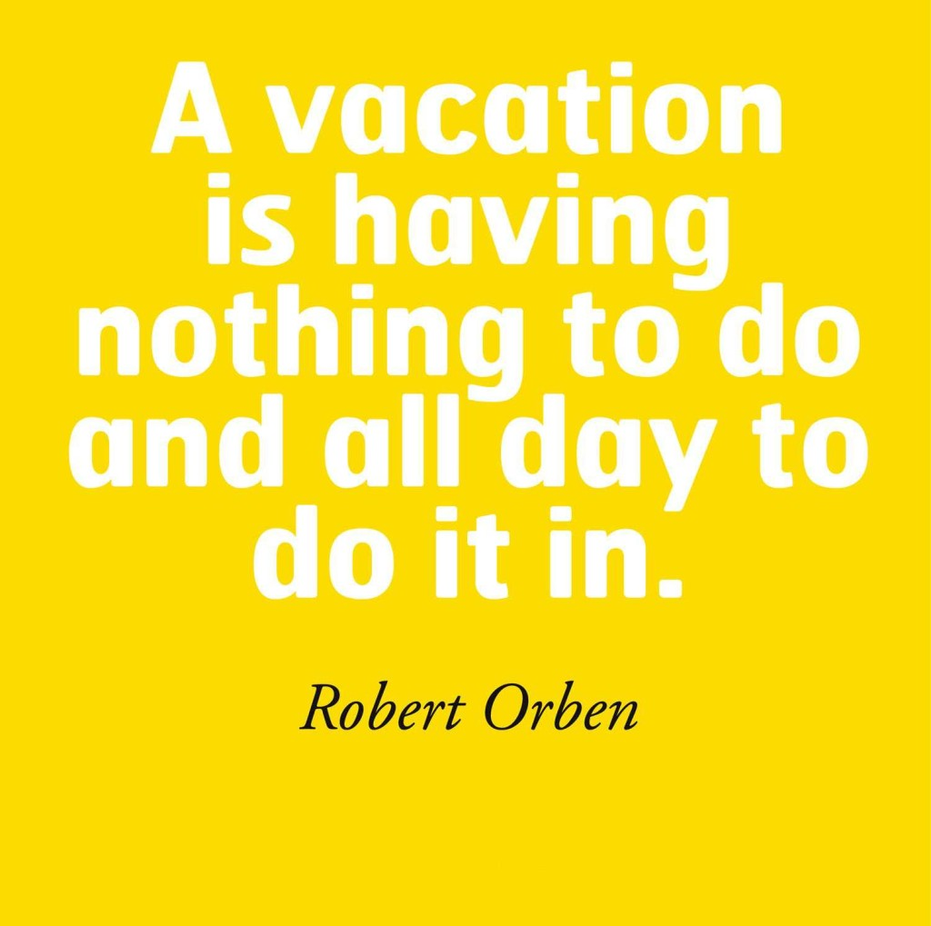 Enjoy Your Vacation Quotes. QuotesGram