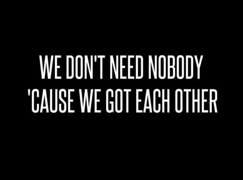 We Have Each Other Quotes: We Need Each Other Quotes. QuotesGram